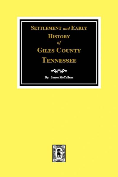 Giles County, Tennessee, Settlement & Early History of.