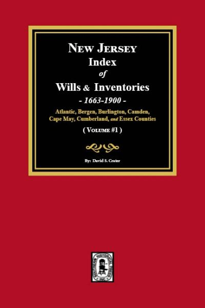 New Jersey Index of Wills and Inventories, 1663-1900. (Volume #1)