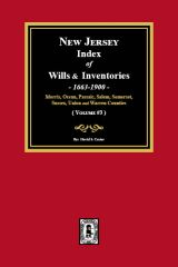 New Jersey Index of Wills and Inventories, 1663-1900. (Volume #3)