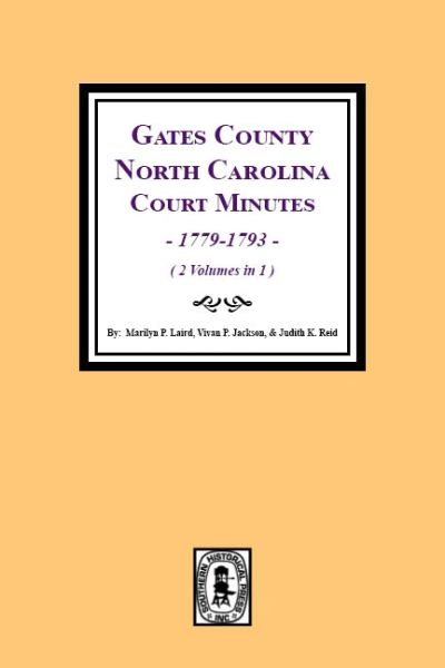 Gates County, North Carolina Court Minutes, 1779-1793. (2 volumes in 1).