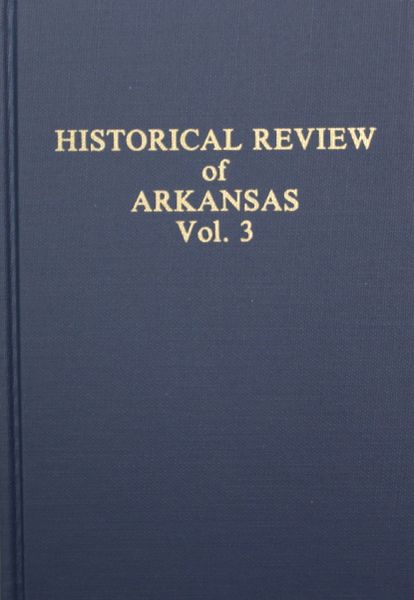 Historical Review of Arkansas, Vol. #3 - Its Commerce, Industry, and Modern Affairs.