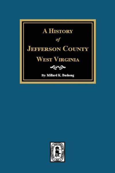 A History of Jefferson County, West Virginia.