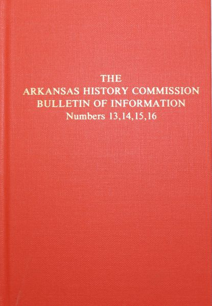 Bulletin of Information, #'s 13, 14, 15, & 16, The Arkansas History Commission.