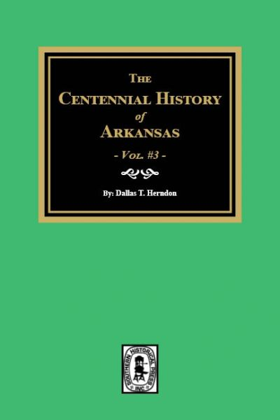 The Centennial History of Arkansas. (Volume #3)