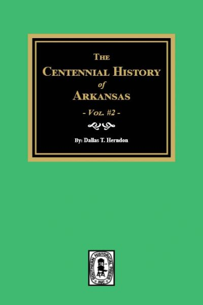 The Centennial History of Arkansas. (Volume #2)