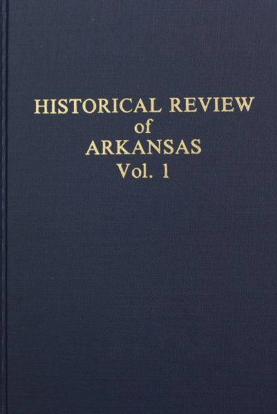Historical Review of Arkansas, Vol. #1 - Its Commerce, Industry, and Modern Affairs.