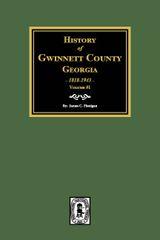 History of Gwinnett County, Georgia, 1818-1943. (Volume #1)