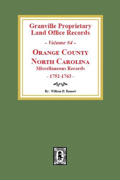Granville Proprietary Land Office Records: Orange County, North Carolina. (Volume #4): Miscellaneous Records