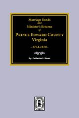 Prince Edward County, Virginia 1754-1810, Marriage Bonds and Ministers' Returns of.