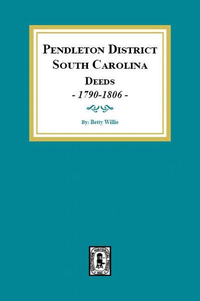 Pendleton District South Carolina Deeds, 1790-1806.