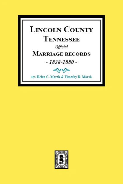 Lincoln County, Tennessee Official Marriages, 1838-1880.