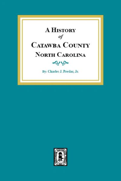 A History of Catawaba County, North Carolina