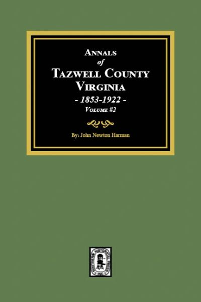 Annals of Tazwell County, Virginia, 1953-1922. (Volume #2)