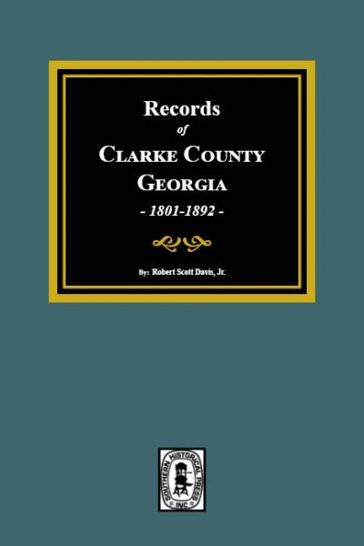 Clarke County, Georgia Records, 1801-1892.