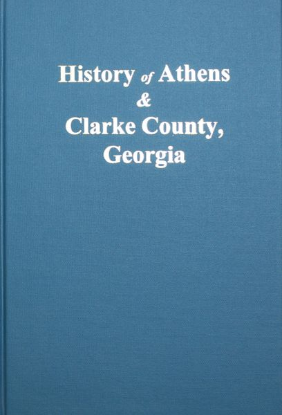 Clarke County, Georgia, History of Athens and.