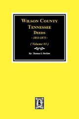 Wilson County, Tennessee Deeds, 1853-1875. ( Vol. #3 )