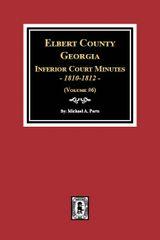 Elbert County, Georgia Inferior Court Minutes, 1810-1812. (Volume #6)