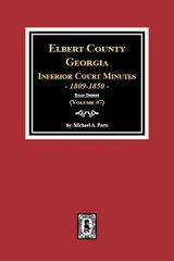 "Elbert County, Georgia Inferior Court Minutes, 1809-1850. (Volume #7) ""ROAD ORDERS"""