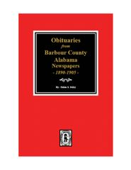 Obituaries from Barbour County, Alabama Newspapers, 1890-1905