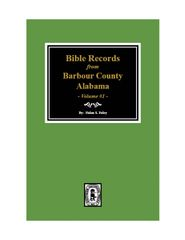 Bible Records from Barbour County, Alabama - Volume #1.