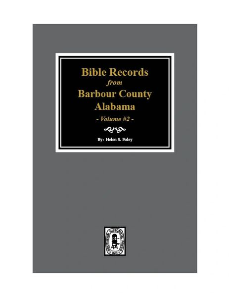 Bible Records from Barbour County, Alabama - Volume #2.