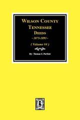 Wilson County, Tennessee Deeds, 1875-1893. (Volume #4)