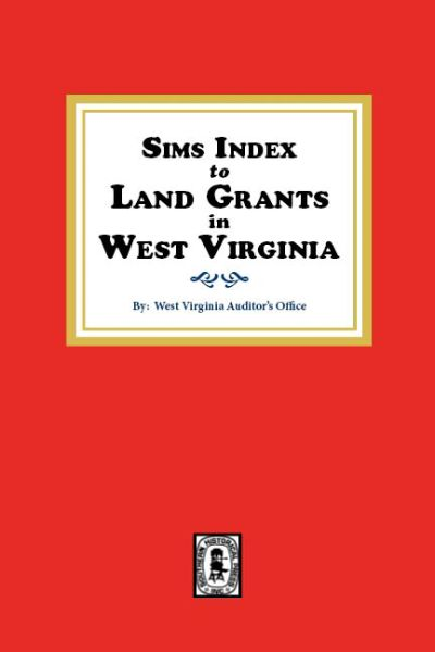 Sims Index to LAND GRANTS in West Virginia