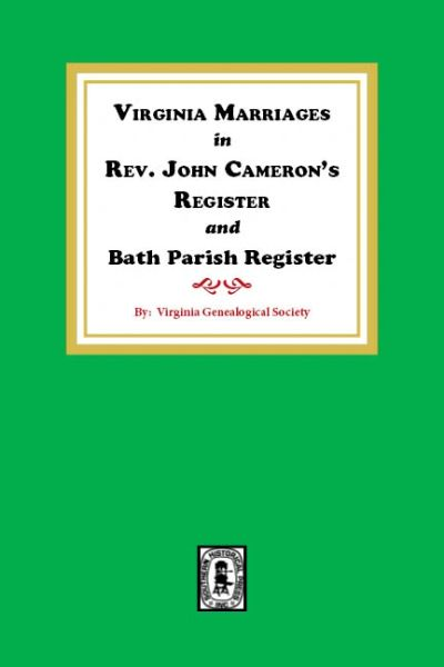 Virginia Marriages in Rev. John Cameron's register and Bath Parish Register
