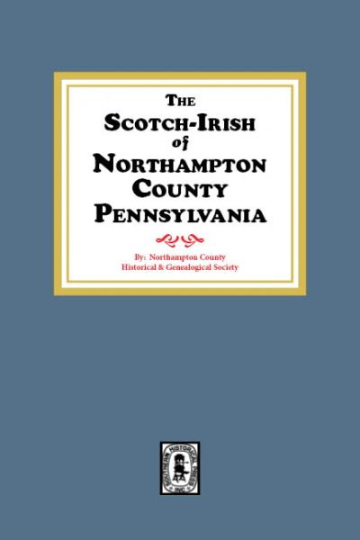 The Scotch-Irish of Northampton County, Pennsylvania