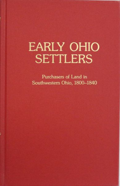 Early Ohio Settlers: Purchasers of Land in Southwestern Ohio, 1800-1840