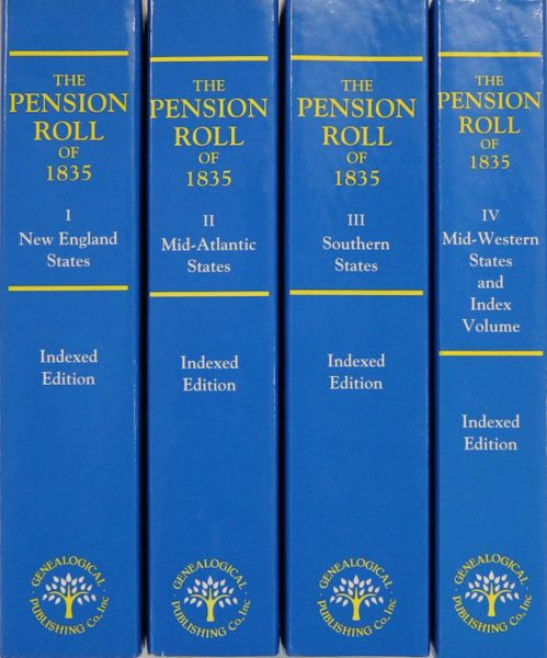 The Pension Roll of 1835: The Indexed Edition in Four Volumes
