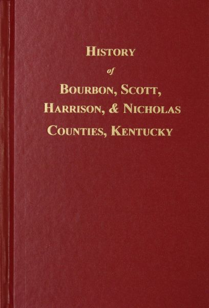 Bourbon, Scott, Harrison and Nicholas Counties, Kentucky, History of.