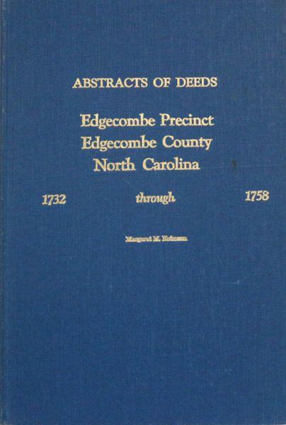 Abstracts of Deeds: Edgecombe Precinct Edgecombe County, North Carolina, 1732-1758