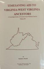 Timesaving aid to Virginia-West Virginia Ancestors, Volume 3
