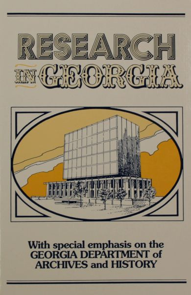 RESEARCH in GEORGIA - With a Special Emphasis Upon the Georgia Department of Archives & History.