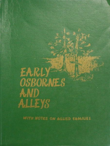 Early Osbornes and Alleys with notes of allied families (Parts 1 & 2)