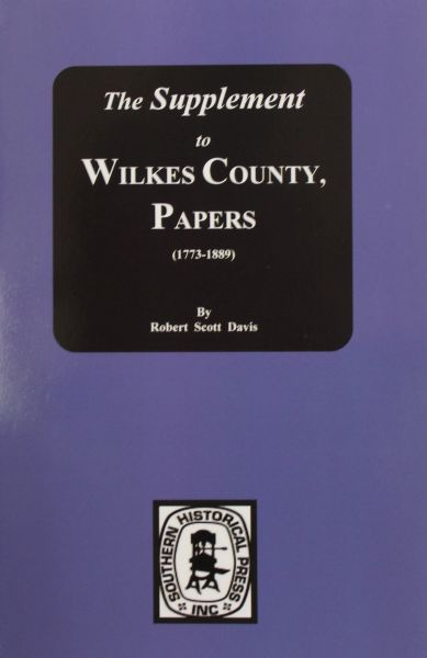 Wilkes County Papers, 1773-1889, The Supplement to: