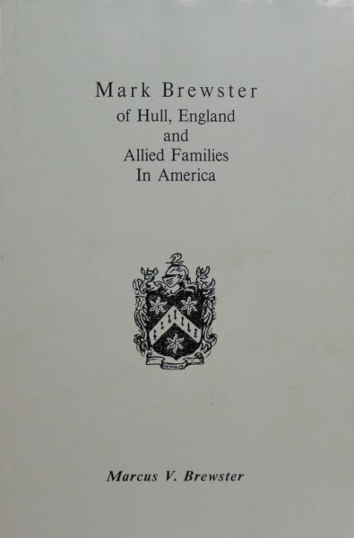 Mark Brewster of Hull England and Allied Families in America