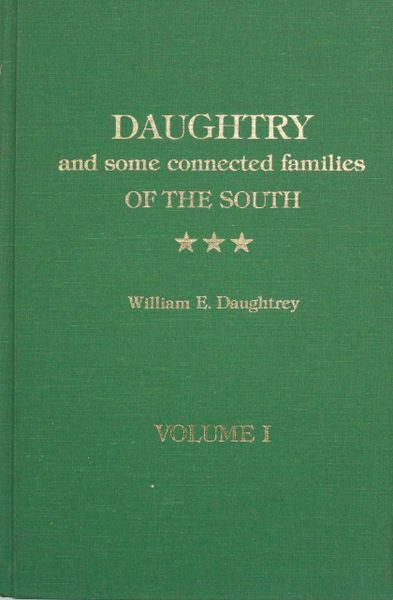 Daughtry and some connected families of The South. (Volume #1)