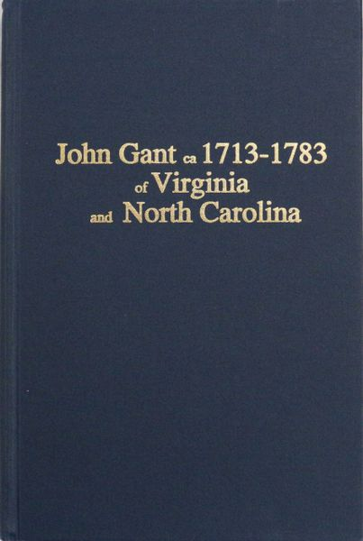 John Gant, 1713-1753 of Virginia and North Carolina