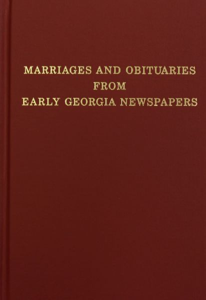 MARRIAGE and OBITUARIES from EARLY GEORGIA NEWSPAPERS.