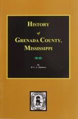 Grenada County, Mississippi, History of.