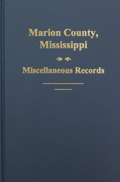 Marion County, Mississippi, Miscellaneous Records.