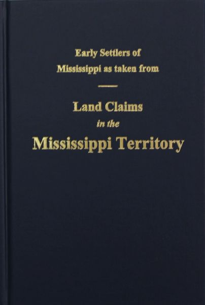 Land Claims in the Mississippi Territory.
