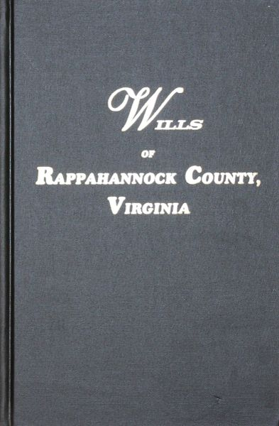 (Old) Rappahannock County, Virginia 1656-1692, Wills of.