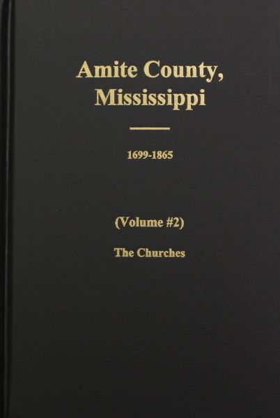 Amite County, Mississippi, 1699-1896. ( Vol. #2 )