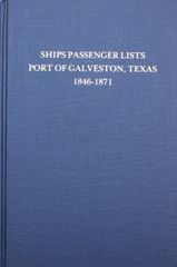 Galveston, Texas 1846-1871, Ships Passenger List of the Port of.