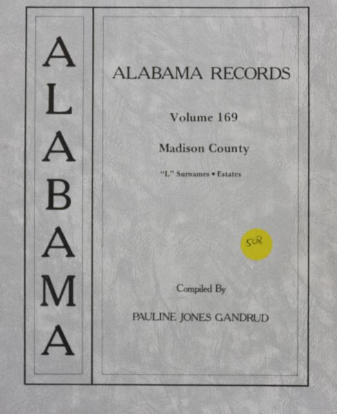 Alabama Records - Volume 169 (Madiosn County, AL)