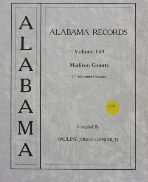 Alabama Records - Volume 169 (Madiosn County, AL)