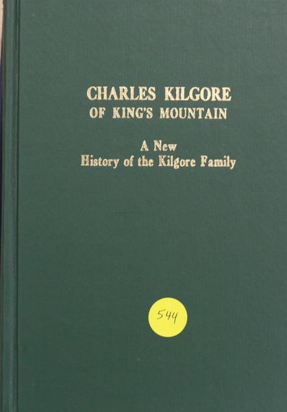 Charles Kilgore of King's Mountain: A New History of the Kilgore Family